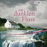 Anna  Romer - Am dunklen Fluss
