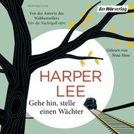 Harper  Lee - Gehe hin, stelle einen Wächter