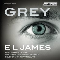 E L  James - Grey - Fifty Shades of Grey von Christian selbst erzählt