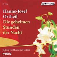 Hanns-Josef  Ortheil - Die geheimen Stunden der Nacht