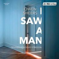 Owen  Sheers - I Saw a Man