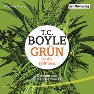 T.C.  Boyle - Grün ist die Hoffnung