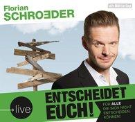 Florian  Schroeder - Entscheidet euch!