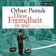Orhan  Pamuk - Diese Fremdheit in mir
