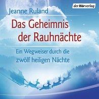 Jeanne  Ruland - Das Geheimnis der Rauhnächte