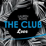 Lauren  Rowe - The Club 3 - Love