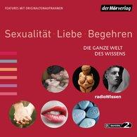 Christian  Feldmann, Sabine  Strasser, Justina  Schreiber, Rolf  Cantzen, Ulrike  Rückert, Maike  Brzoska, Florian  Hildebrand - Sexualität, Liebe, Begehren