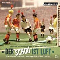 """Christian  Bärmann, Martin Maria  Schwarz - """"Der Schiri ist Luft"""""""
