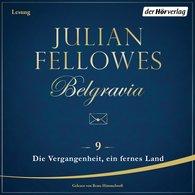 Julian  Fellowes - Belgravia (9) - Die Vergangenheit, ein fremdes Land