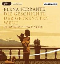Elena  Ferrante - Die Geschichte der getrennten Wege