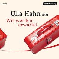 Ulla  Hahn - Wir werden erwartet