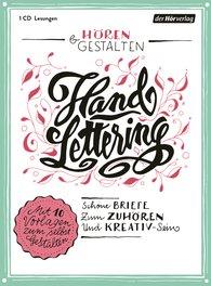Johann Wolfgang von Goethe, Marie von Ebner-Eschenbach, Jonathan  Swift, Wilhelm  Busch, Rosa  Luxemburg - Hören & Gestalten: Handlettering