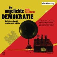 Hans  Sarkowicz - Die ungeliebte Demokratie