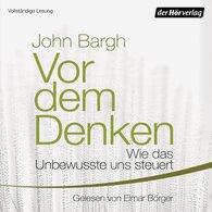 John  Bargh - Vor dem Denken