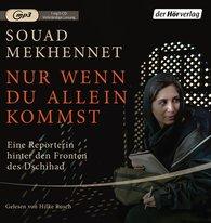 Souad  Mekhennet - Nur wenn du allein kommst