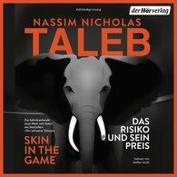 Nassim Nicholas  Taleb - Skin in the Game – Das Risiko und sein Preis
