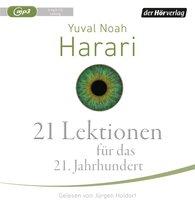 Yuval Noah  Harari - 21 Lektionen für das 21. Jahrhundert