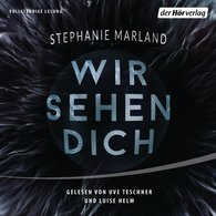 Stephanie  Marland - Wir sehen Dich