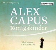 Alex  Capus - Königskinder