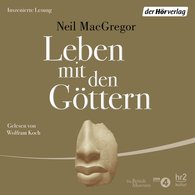 Neil  MacGregor - Leben mit den Göttern