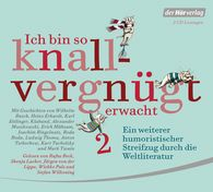 Wilhelm  Busch, Heinz  Erhardt, Joachim  Ringelnatz, Ludwig  Thoma, Kurt  Tucholsky, Mark  Twain - Ich bin so knallvergnügt erwacht 2