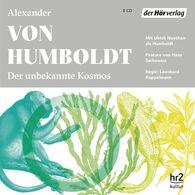 Alexander von Humboldt, Hans  Sarkowicz  (Hrsg.) - Der unbekannte Kosmos des Alexander von Humboldt