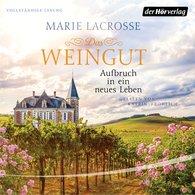 Marie  Lacrosse - Das Weingut. Aufbruch in ein neues Leben