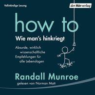 Randall  Munroe - HOW TO - Wie man's hinkriegt
