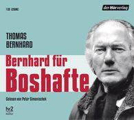 Thomas  Bernhard - Bernhard für Boshafte