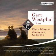 Johann Wolfgang von Goethe, Friedrich  Schiller, Theodor  Fontane, Rainer Maria  Rilke, Annette von  Droste-Hülshoff - Gert Westphal liest: Die schönsten deutschen Gedichte