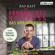 Bas  Kast - Der Ernährungskompass - Das Hör-Kochbuch