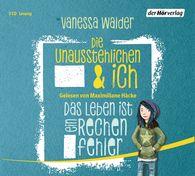 Vanessa  Walder - Die Unausstehlichen & ich - Das Leben ist ein Rechenfehler