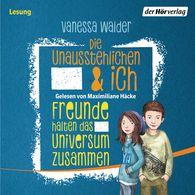 Vanessa  Walder - Die Unausstehlichen & ich - Freunde halten das Universum zusammen