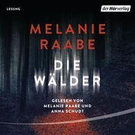 Melanie  Raabe - Die Wälder