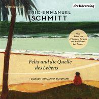 Eric-Emmanuel  Schmitt - Felix und die Quelle des Lebens