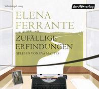 Elena  Ferrante - Zufällige Erfindungen