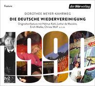 Dorothee  Meyer-Kahrweg - Die deutsche Wiedervereinigung