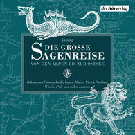 Ludwig  Bechstein, Brüder Grimm - Die große Sagenreise