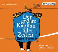 Dave  Eggers - Der größte Kapitän aller Zeiten