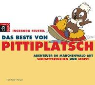 Ingeborg  Feustel - Das Beste von Pittiplatsch - Abenteuer im Märchenwald mit Schnatterinchen und Moppi
