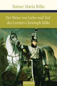 Rainer Maria  Rilke - Die Weise von Liebe und Tod des Cornets Christoph Rilke