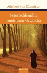 Adelbert von Chamisso - Peter Schlemihls wundersame Geschichte