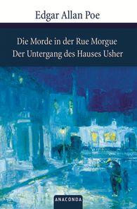 Edgar Allan  Poe - Die Morde in der Rue Morgue / Der Untergang des Hauses Usher