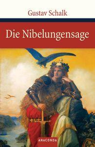 Gustav  Schalk - Die Nibelungensage