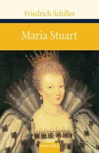 Friedrich  Schiller - Maria Stuart