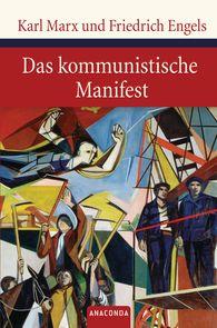 Karl  Marx, Friedrich  Engels - Das kommunistische Manifest