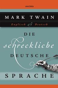 Mark  Twain - Die schreckliche deutsche Sprache