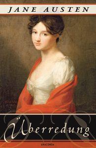 Jane  Austen - Überredung. Die Liebe der Anne Elliot