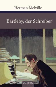 Herman  Melville - Bartleby, der Schreiber