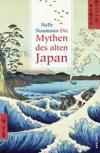 Nelly  Naumann - Die Mythen des alten Japan